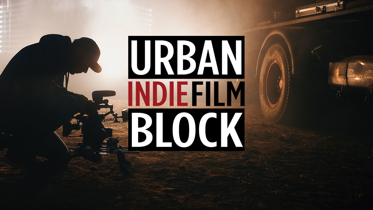 Urban Indie Film Block